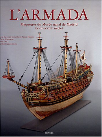 Descargar Libro L'Armada : Maquettes du Musée naval de Madrid (XVIIe-XVIIIe siècle) de Jose Ignacio Gonzalez-Aller Hierro