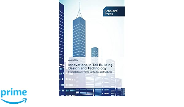 Innovations in Tall Building Design and Technology: From Balloon ...