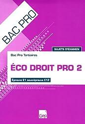 Eco Droit Pro 2, Bac Pro Tertiaires : Epreuve E1 sous-épreuve E12, Sujet d'examen