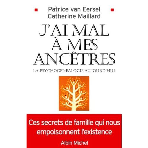 J'ai mal à mes ancêtres ! : La psychogénéalogie aujourd'hui