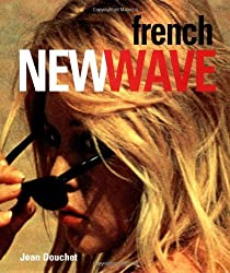 The French New Wave by Jean Douchet (1999-07-02)