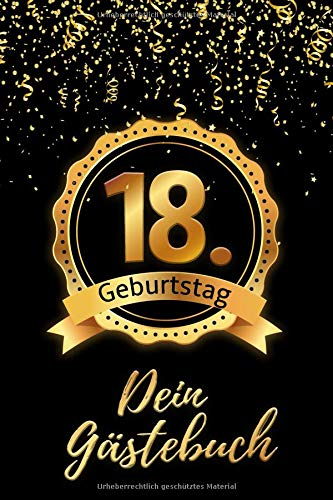 18. Geburtstag Dein: Gästebuch - Zum Ausfüllen 18 Jahre - Geschenk Zum Eintragen von Namen der Gäste und Glückwünschen, die perfekte Geschenkidee für ... und Opa als Erinnerung (Geburtstagsparty Ideen Für)