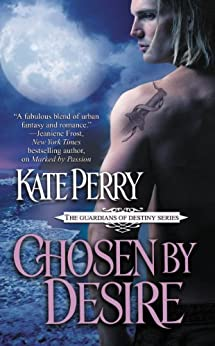 Chosen by Desire (The Guardians of Destiny Book 2) (English Edition) von [Perry, Kate]