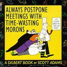 Always Postpone Meetings with Time-Wasting Morons (Dilbert)