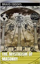 The Mysticism Of Masonry