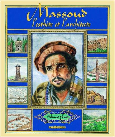 Massoud, l'esthète et l'archite...