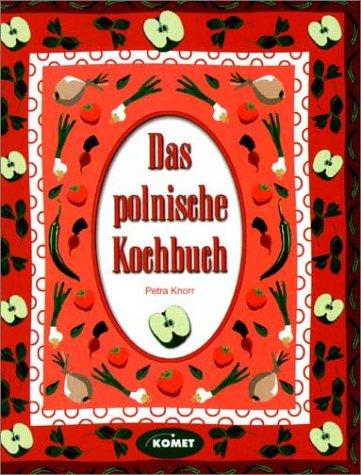 Das Polnische Kochbuch - Länderküche bei Komet