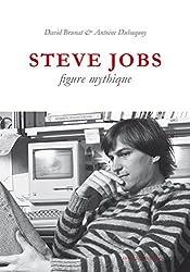 Steve Jobs, figure mythique (Vérité des mythes t. 43)