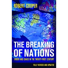 The Breaking of Nations: Order and Chaos in the Twenty-first Century (English Edition)