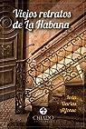 Viejos retratos de la Habana par Ivan Darias Alfonso