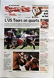 NOUVELLE REPUBLIQUE (LA) [No 504] du 14/05/2007 - L'US TOURS EN QUARTS BOXE SIMON BAKALAK CONVAINCANT A LA RICHE FOOTBALL LE JOLI PRINTEMPS DE SOCHAUX HANDBALL LE RS SAINT-CYR ETRILLE A NANTES TENNIS DE TABLE SUCCES BORDELAIS A JOUE-LES-TOURS