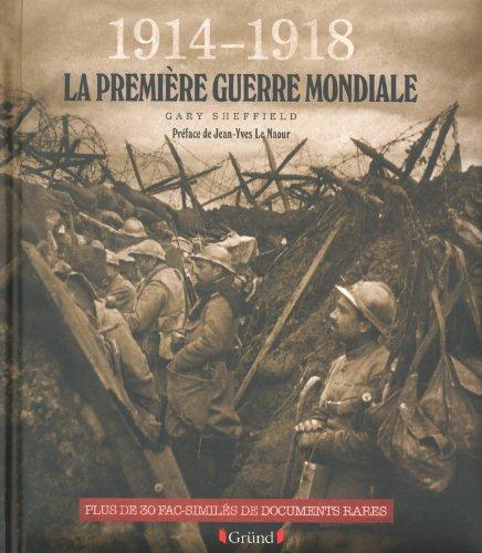 1914-1918 La première guerre mondiale : Plus de 30 fac-similés de documents rares (1DVD) par Gary Sheffield