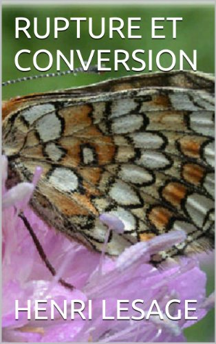 RUPTURE ET CONVERSION (French Edition)