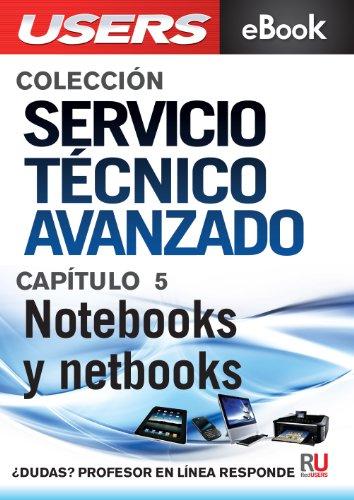 Servicio Técnico Avanzado: Notebooks y netbooks (Colección Servicio Técnico Avanzado nº 5)