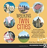 Walking Twin Cities by Holly Day (2009-06-30)