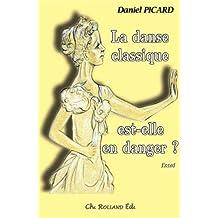 Danse classique est-elle en danger ? (La)