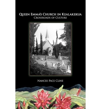 [ QUEEN EMMA'S CHURCH IN KEALAKEKUA ] BY Cline, Nancee Pace ( AUTHOR )Mar-07-2011 ( Paperback )