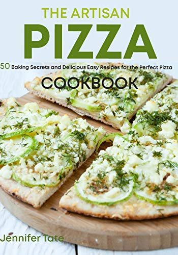 Passion for Pizza: 50 Easy-to-Follow Delicious Recipes for the Whole Family: Volume 4 (Pizza Recipes & Pizza Dough Recipes)