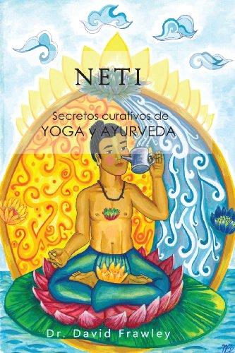 Neti: Secretos curativos de Yoga y Ayurveda