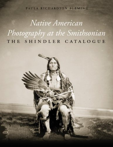 Native American Photography at the Smithsonian: The Shindler Catalogue - Native Garden Collection