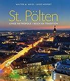 St. Pölten  Junge Metropole - Reich an Tradition - Walter M. Weiss