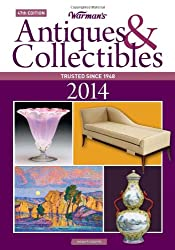 Warman's Antiques & Collectibles 2014 Price Guide, 47th edition (Warman's Antiques & Collectibles Price Guide)