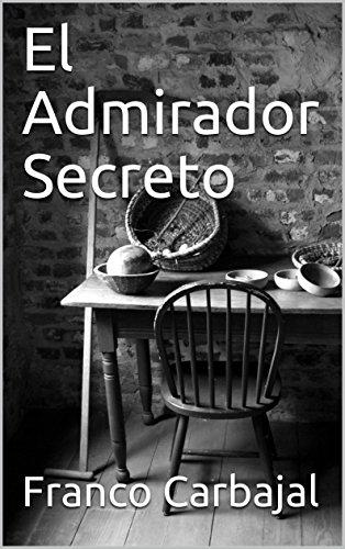 El Admirador Secreto por Franco  Carbajal