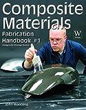Composite Materials Fabrication Handbook #1 (Composite Garage)