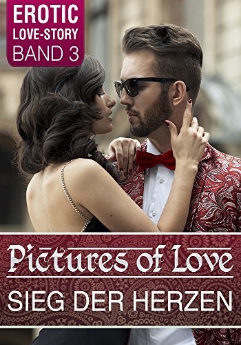 Pictures of Love - Band 3: Sieg der Herzen