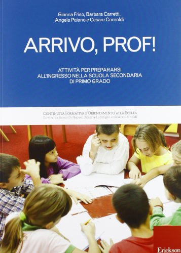 Arrivo, prof! attività per prepararsi all'ingresso nella scuola secondaria di primo grado