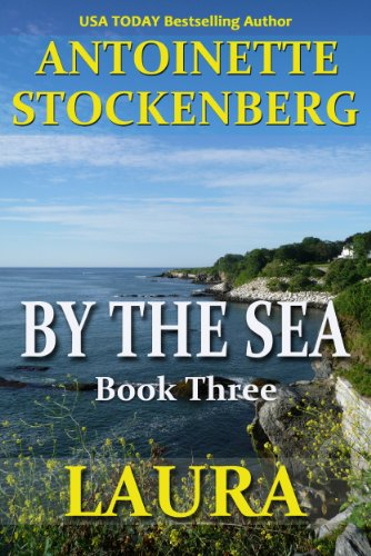 BY THE SEA, Book Three: LAURA (English Edition) Antoinette Cup