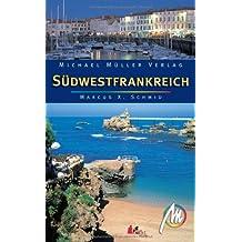 Südwestfrankreich: Reisehandbuch mit vielen praktischen Tipps.