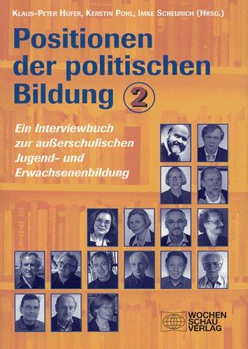 Positionen der politischen Bildung: Ein Interviewbuch zur ausserschulischen Jugend- und Erwachsenenbildung