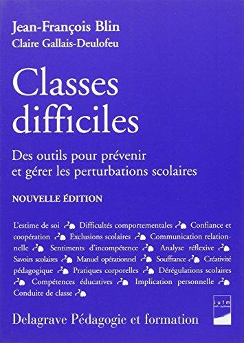 Classes difficiles : Des outils pour prévenir et gérer les perturbations scolaires par Jean-François Blin
