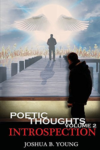 Poetic Thoughts  Volume 2: Introspection por Joshua B Young