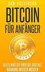 Bitcoin für Anfänger: Alles was Sie über die digitale Währung wissen müssen