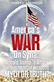 #9: America's War On Syria :  Donald Trump 's Attack on Biochemical Weapons :Myth or Truth?