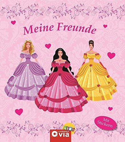 Prinzessinnen. Freundebuch mit Stickern. Meine besten Freundinnen und Freunde (Meine Freunde)