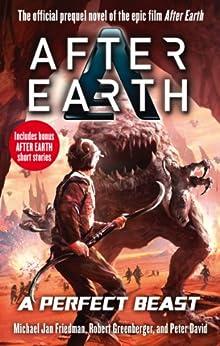 A Perfect Beast - After Earth by [Friedman, Michael Jan, David, Peter, Greenberger, Robert]