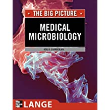 Medical Microbiology: The Big Picture (LANGE The Big Picture)