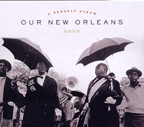 Our New Orleans: Benefit Album for the Gulf Coast by Allen Toussaint (2005-05-03)