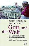 Gott und die Welt: Die Geheimnisse des christlichen Glaubens - - Ein Gespräch mit Peter Seewald - Joseph Ratzinger, Peter Seewald