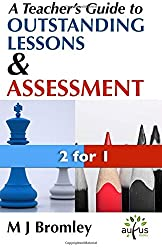 A Teacher's Guide to Outstanding Lessons and Assessment for Learning: Limited Compendium Edition