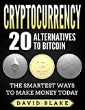 Cryptocurrency: 20 Alternatives to Bitcoin in 2018 (Ripple, Dogecoin, Golem, ect...) The Smartest Ways to Make Money Today  (English Edition)