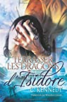 Terrasser les Dragons d'Isidore par Kennedy