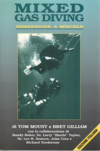 Mixed gas diving. Immersione a miscele por Tom Mount