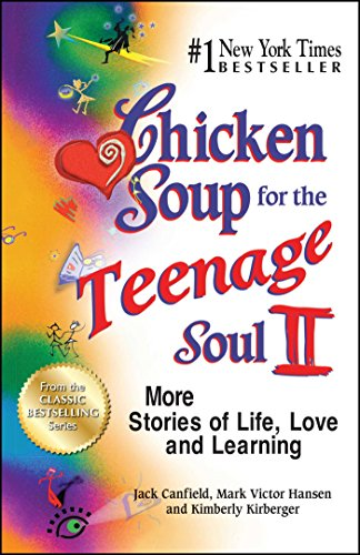 Chicken Soup for the Teenage Soul II: More Stories of Life, Love and Learning par Jack Canfield