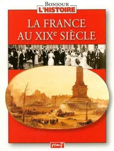 La France au XIXe siècle par Collectif