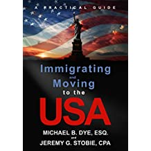 Immigrating and Moving to the USA: A Practical Guide (English Edition)