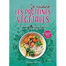 Je cuisine les protéines végétales